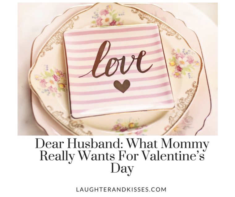 Dear Husband_ What Mommy Really Wants For Valentine_s Day