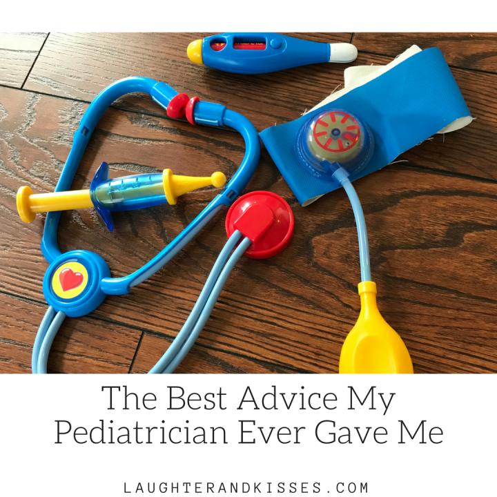 The Best Advice My Pediatrician Ever GaveMe