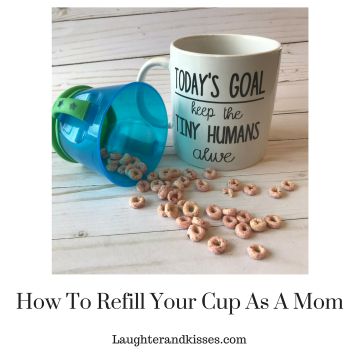 How To Refill Your Cup As A Mom