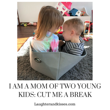 I AM A MOM OF TWO YOUNG KIDS_ CUT ME A BREAK2