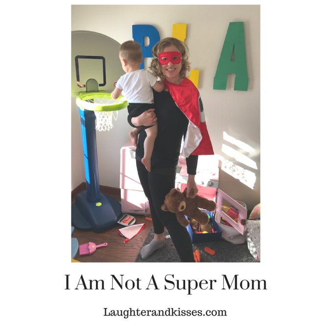 I Am Not A Super Mom