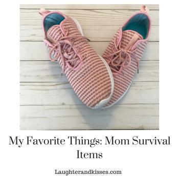 My Favorite Things_ Mom Survival Items