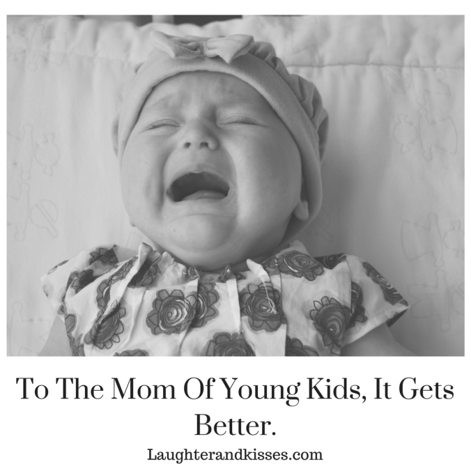 To The Mom Of Young Kids, It Gets Better.2