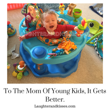 To The Mom Of Young Kids, It Gets Better.
