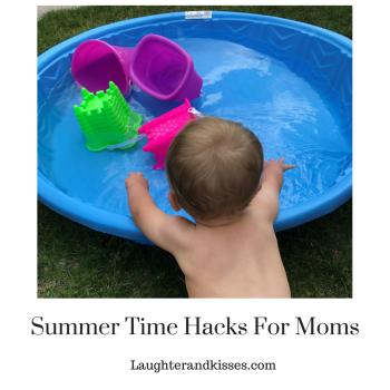 Summer Time Hacks For Moms