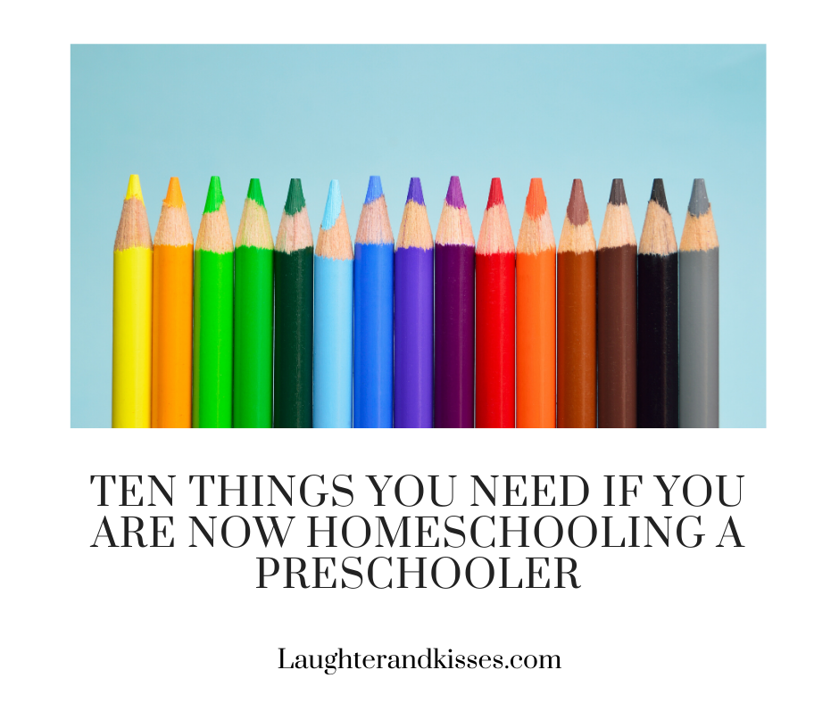 Ten things you need if you are now homeschooling a preschooler